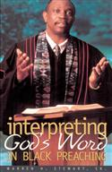 INTERPRETING GOD'S WORD IN BLACK PREACHING
