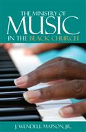 MINISTRY OF MUSIC IN THE BLACK CHURCH