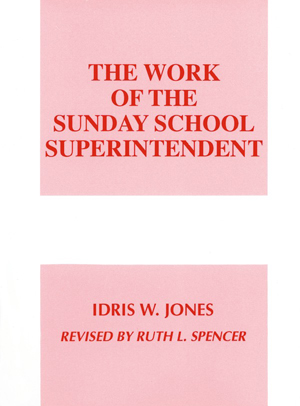 THE WORK OF THE SUNDAY SCHOOL SUPERINTENDENT Paperback Book