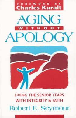 AGING WITHOUT APOLOGY