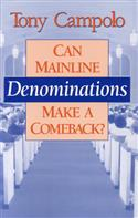 CAN MAINLNE DENOMINATIONS MAKE A COMEBACK