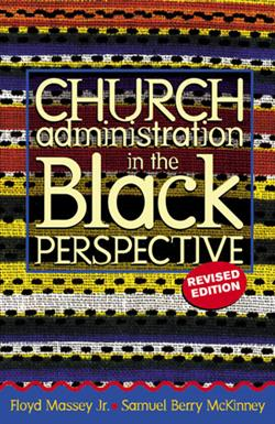 CHURCH ADMINISTRATION IN THE BLACK PERSPECTIVE REV