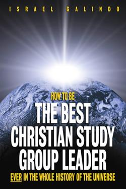 HOW TO BE THE BEST CHRISTIAN STUDY GROUP LEADER
