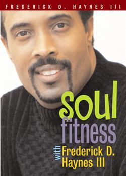 SOUL FITNESS WITH FREDERICK HAYNES III