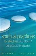 SPIRITUAL PRACTICES FOR EFFECTIVE LEADERSHIP EB