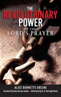 THE REVOLUTIONARY POWER OF THE LORD'S PRAYER EB