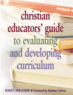 CHRISTIAN EDUCATORS' GUIDE TO EVALUATING AND DEVELOPING CURRICULUM EB
