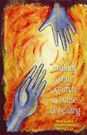 MAKING YOUR CHURCH A HOUSE OF HEALING EB