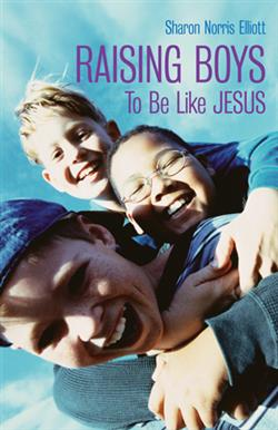 RAISING BOYS TO BE LIKE JESUS EB