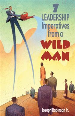 7 LEADERSHIP IMPERATIVES FROM A WILD MAN EB