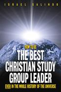 HOW TO BE THE BEST CHRISTIAN STUDY GROUP LEADER EB