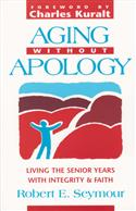 AGING WITHOUT APOLOGY EB