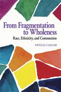 FROM FRAGMENTATION TO WHOLENESS