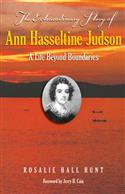 THE EXTRAORDINARY STORY OF ANN HASSELTINE JUDSON