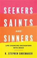 SEEKERS, SAINTS, AND SINNERS