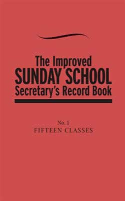 SUNDAY SCHOOL SECRETARY RECORD BOOK #1 REV