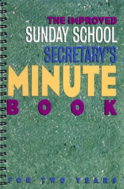 The Improved Sunday School Secretary's Minute Book