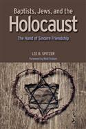 BAPTISTS, JEWS, AND THE HOLOCAUST